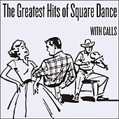 The Greatest Hits of Square Dance (with Calls) by Various Artists