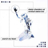 Search My Heart (Vertical Nation Live) by Danny Chambers