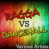 Ragga vs. Dancehall von Various Artists