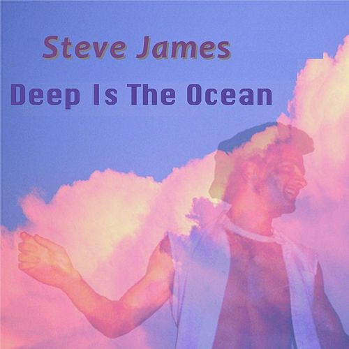 Deep As the Ocean by Steve James