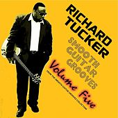 Smooth Guitar Grooves, Vol. Five by Richard Tucker