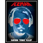 Mind the Gap by Iceman