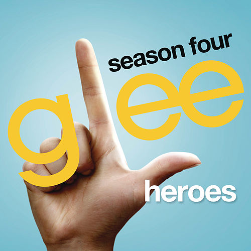 Heroes (Glee Cast Version) by Glee Cast