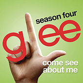 Come See About Me (Glee Cast Version) by Glee Cast