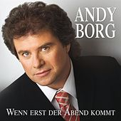 Andy Borg - Wenn erst der Abend kommt by Andy Borg