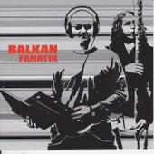 Balkan Fanatik by Balkan Fanatik