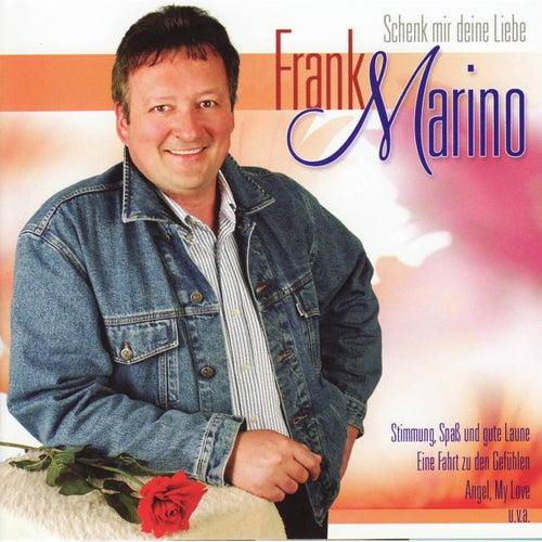 Frank Marino - Schenk mit deine Liebe by Frank Marino