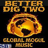 Better Dig Two - Tribute to The Band Perry by Global Mogul Music