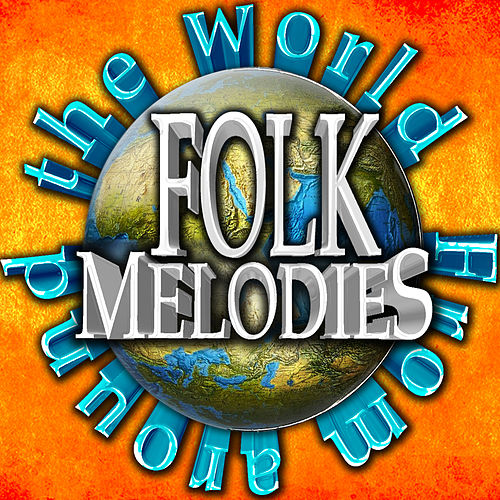 Folk Melodies from Around the World by Various Artists