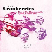 Live At the Hammersmith Apollo, London 2012 von The Cranberries