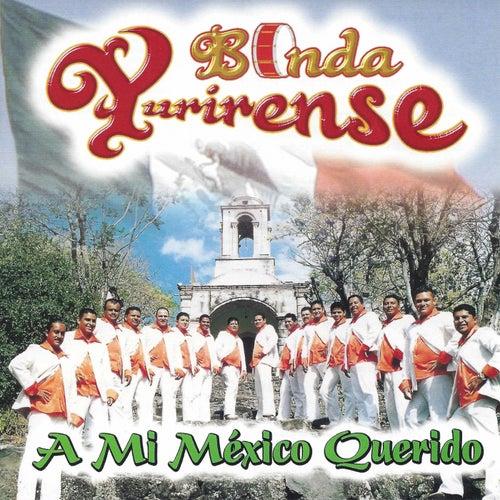 A Mi Mexico Querido by Banda Yurirense