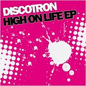 High On Life - Single by Discotron