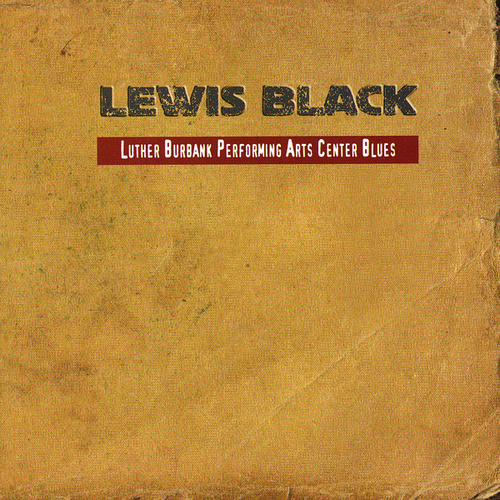 Luther Burbank Performing Arts Center Blues by Lewis Black