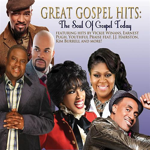 Great Gospel Hits: The Soul Of Gospel Today by Various Artists