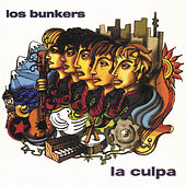 La Culpa by Los Bunkers
