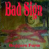 Bad Sign by Beggar's Farm