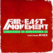 Christmas in Downtown LA by Far East Movement