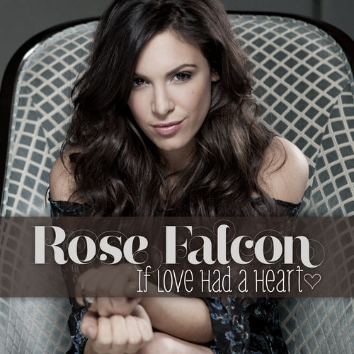 If Love Had A Heart by Rose Falcon