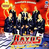 Corridos Pesados - Aventura Pasada by Los Rayos De Oaxaca