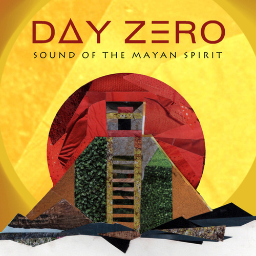 Day Zero - The Sound of The Mayan Spirit (compiled by Damian Lazarus) by Various Artists