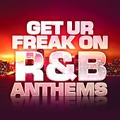 Get Ur Freak On - R&B Anthems von Various Artists