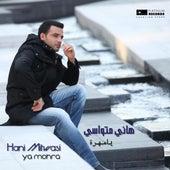 Ya Mohra (Original Version) by Hani Mitwasi