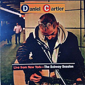Live From New York: The Subway Session by Daniel J Cartier