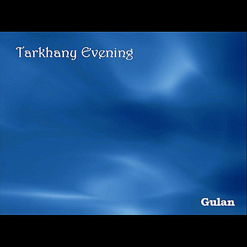 Tarkhany Evening by Gulan