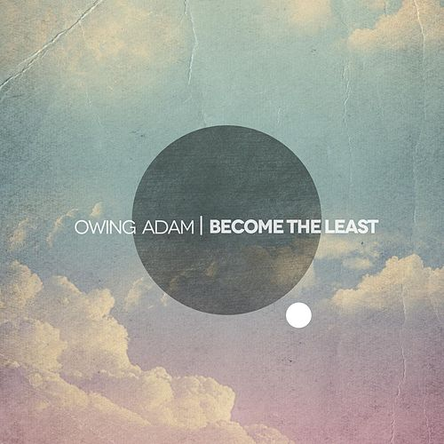 Become the Least by Owing Adam