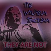 They are not by A Wilhelm Scream