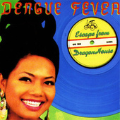 Escape From Dragon House (Deluxe Edition) von Dengue Fever