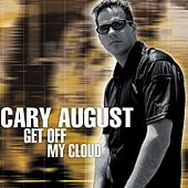 Get Off My Cloud (The Remixes) by Cary August