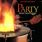 Chip Davis' Day Parts - Party Music That Cooks by Various Artists