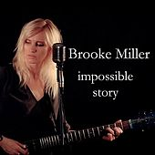 Impossible Story by Brooke Miller