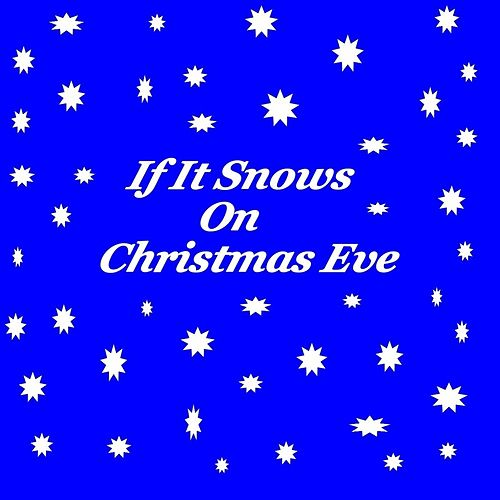 If It Snows on Christmas Eve by Michael Carruth