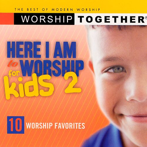 Here I Am to Worship for Kids, Vol. 2 by Worship Together
