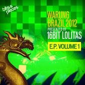 Warung Brazil 2012 E.P. Volume 1 by 16 Bit Lolita's