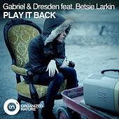 Play It Back by Gabriel & Dresden