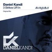 3 Strikes UR In by Daniel Kandi