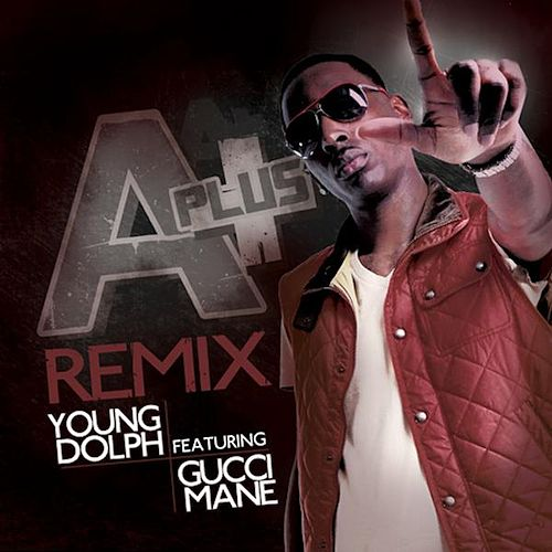 A-Plus Remix (feat. Gucci Mane) by Young Dolph