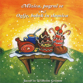 Mizica pogrni se / Oglje,bobek in slamica by Jacob