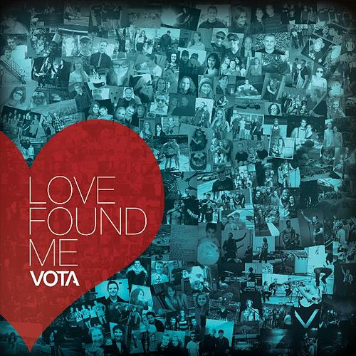 Love Found Me by VOTA