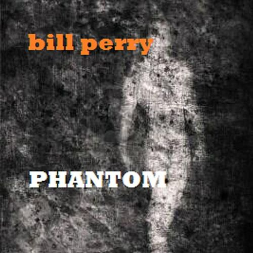 Phantom by Bill Perry