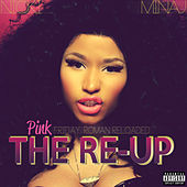 Pink Friday: Roman Reloaded The Re-Up von Nicki Minaj