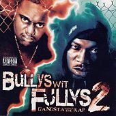 Gangsta Without The Rap by Bullys Wit Fullys