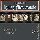 History of Indian Film Music: Humlog (1951), Jaal (1952), Vol.  23 by Various Artists