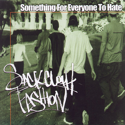 Something For Everyone To Hate by Sackcloth Fashion