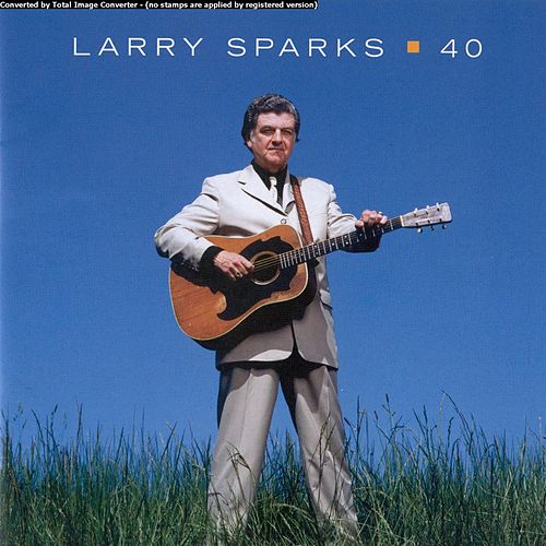 40 by Larry Sparks