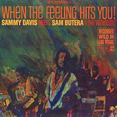When The Feeling Hits You by Sammy Davis, Jr.