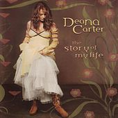The Story Of My Life by Deana Carter